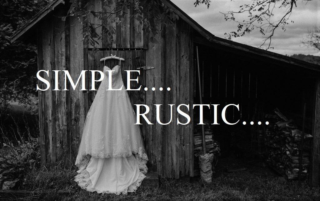 Simple. Rustic.